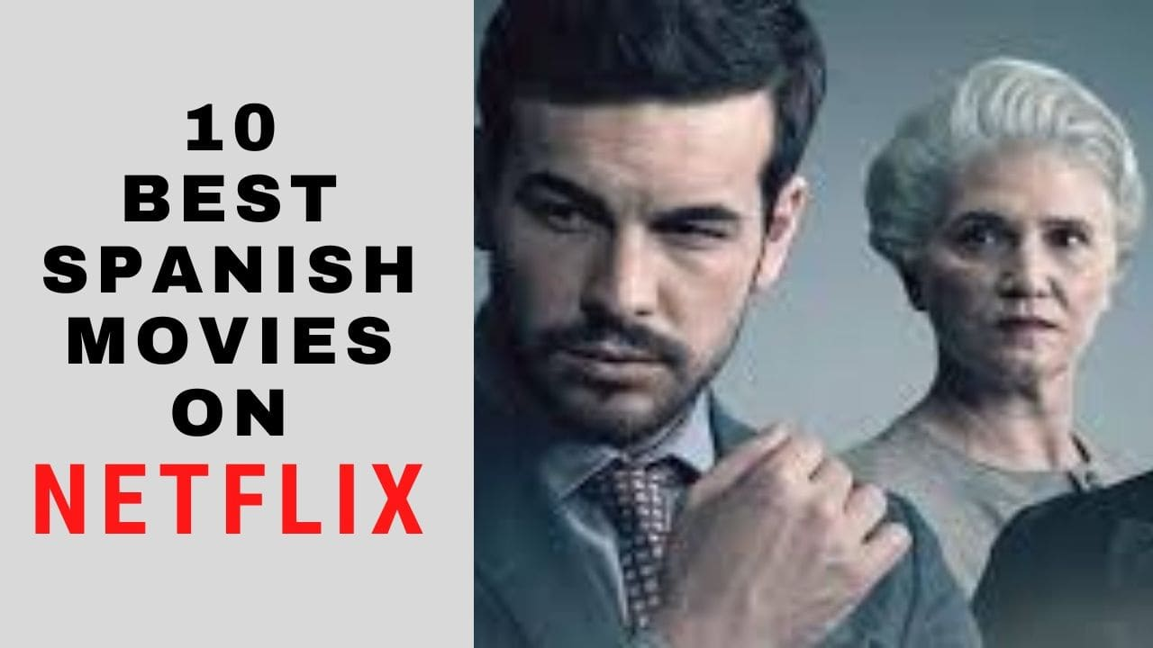 Best Spanish Movies On Netflix